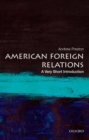American Foreign Relations: A Very Short Introduction - eBook