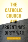 The Catholic Church and Argentina's Dirty War - Book