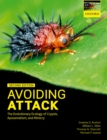Avoiding Attack : The Evolutionary Ecology of Crypsis, Aposematism, and Mimicry - eBook