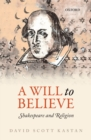 A Will to Believe : Shakespeare and Religion - eBook