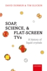 Soap, Science, and Flat-Screen TVs : A History of Liquid Crystals - eBook