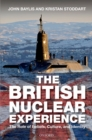 The British Nuclear Experience : The Roles of Beliefs, Culture and Identity - eBook