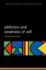 Addiction and Weakness of Will - eBook