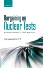 Bargaining on Nuclear Tests : Washington and its Cold War Deals - eBook