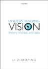 Understanding Vision : Theory, Models, and Data - eBook