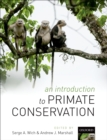 An Introduction to Primate Conservation - eBook