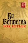 Go-Betweens for Hitler - eBook