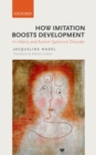 How Imitation Boosts Development : In Infancy and Autism Spectrum Disorder - eBook