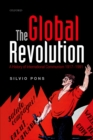 The Global Revolution : A History of International Communism 1917-1991 - eBook