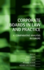 Corporate Boards in Law and Practice : A Comparative Analysis in Europe - eBook