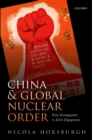 China and Global Nuclear Order : From Estrangement to Active Engagement - eBook