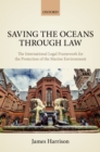 Saving the Oceans Through Law : The International Legal Framework for the Protection of the Marine Environment - eBook