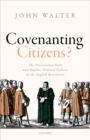Covenanting Citizens : The Protestation Oath and Popular Political Culture in the English Revolution - eBook