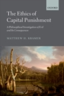 The Ethics of Capital Punishment : A Philosophical Investigation of Evil and its Consequences - eBook