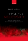 Physics and Necessity : Rationalist Pursuits from the Cartesian Past to the Quantum Present - eBook