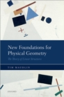New Foundations for Physical Geometry : The Theory of Linear Structures - eBook