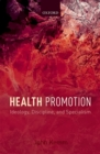 Health Promotion : Ideology, Discipline, and Specialism - eBook