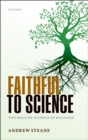 Faithful to Science : The Role of Science in Religion - eBook