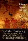 The Oxford Handbook of the Archaeology and Anthropology of Hunter-Gatherers - eBook