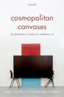 Cosmopolitan Canvases : The Globalization of Markets for Contemporary Art - eBook