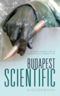Budapest Scientific : A Guidebook - eBook