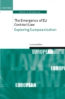 The Emergence of EU Contract Law : Exploring Europeanization - eBook