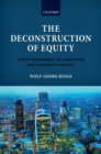 The Deconstruction of Equity : Activist Shareholders, Decoupled Risk, and Corporate Governance - eBook