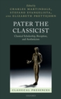 Pater the Classicist : Classical Scholarship, Reception, and Aestheticism - eBook