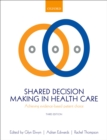 Shared Decision Making in Health Care : Achieving evidence-based patient choice - eBook
