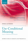 Use-Conditional Meaning : Studies in Multidimensional Semantics - eBook