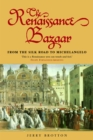 The Renaissance Bazaar : from the Silk Road to Michelangelo - eBook