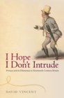 I Hope I Don't Intrude : Privacy and its Dilemmas in Nineteenth-Century Britain - eBook