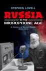 Russia in the Microphone Age : A History of Soviet Radio, 1919-1970 - eBook