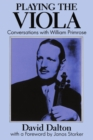 Playing the Viola : Conversations with William Primrose - eBook