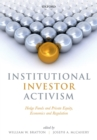 Institutional Investor Activism : Hedge Funds and Private Equity, Economics and Regulation - eBook