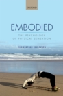 Embodied : The psychology of physical sensation - eBook