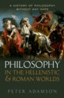 Philosophy in the Hellenistic and Roman Worlds : A history of philosophy without any gaps, Volume 2 - eBook