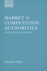 Market and Competition Authorities : Good Agency Principles - eBook