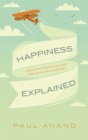 Happiness Explained : What human flourishing is and what we can do to promote it - eBook