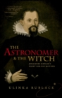 The Astronomer and the Witch : Johannes Kepler's Fight for his Mother - eBook