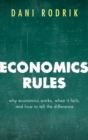 Economics Rules : Why Economics Works, When It Fails, and How To Tell The Difference - eBook