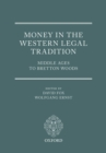 Money in the Western Legal Tradition : Middle Ages to Bretton Woods - eBook