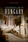 Customary Law in Hungary : Courts, Texts, and the Tripartitum - eBook