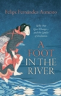 A Foot in the River : Why Our Lives Change - and the Limits of Evolution - eBook