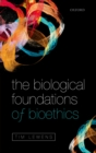 The Biological Foundations of Bioethics - eBook