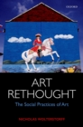Art Rethought : The Social Practices of Art - eBook