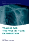 Trauma for the FRCS (Tr + Orth) Examination - eBook