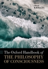 The Oxford Handbook of the Philosophy of Consciousness - eBook