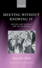 Meeting Without Knowing It : Kipling and Yeats at the Fin de Siecle - eBook