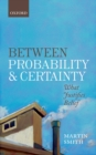 Between Probability and Certainty : What Justifies Belief - eBook